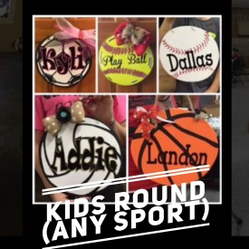 Kids Round / any sport (we have stencils for each) $15 kids shape